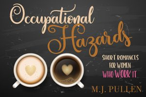 Occupational Hazards - Short Romances for Women who Work It