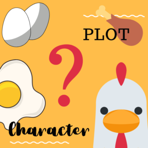 Plot vs. Character - which came first? the chicken or the egg?